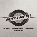 Identification - Single/Centaurus B & The Mord & Seething Brains