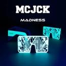 Madness/MCJCK