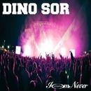 I'm Never/Dino Sor