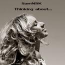 Thinking About - Single/SamNSK