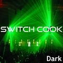 Dark/Switch Cook
