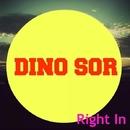 Right In/Dino Sor