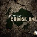 Choose One - Single/ScattyOne