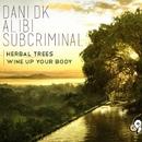 Herbal Trees/Subcriminal/Dani DK/Alibi