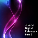 4House Digital Releases, Part 6/Dean Sutton & Halogen & Gino Windster & Mr.Thruout & Planet Crunch