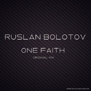 One Faith - Single/Ruslan Bolotov