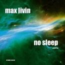 No Sleep - Single/Max Livin