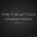 Arabian Dream/TIME FOR ATTACK
