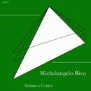 Anima E Corpo/Michelangelo Riva