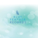 Blue Feather Records#BeatportDecade Chill Out/Dan Smooth & Elena T & Soteira & NRJTK & Perfect Silence & TernQ & Lord House & Rrotarr & Reverse Eternity & ToD