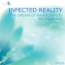 The Dream Of Harmony/Infected Reality