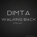 Walking Back/DIMTA