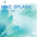 House Time - Single/Mike Splash