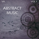 Abstract Music 3/Baintermix & Tune Off & Gin Vinyla & Fleksi & Leonety & Ahmed Kotb & Elysion & Irealight & Nureal & A.Eryomin & DJ Gazzz & Alexey Ecko