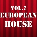 European House, Vol. 7/DJ Slam & Outerspace & Royal Music Paris & Switch Cook & Candy Shop & Big Room Academy & Nightloverz & Pyramid Legends & Lord Andy & Kevin & MISTER P & Pook E & Sati Nights & Plinky