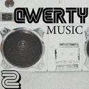 QWERTY Music 2/Alex Leader & Bob Decyno & DJ Grewcew & Andrey Subbotin & Manchus & Bad Surfer & Andy Hardo & Alex Strk & Invisible Dust & Dj Egorio Koks & Freshbang & Deugene & Jean Luvia
