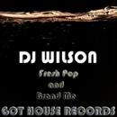 Fresh Pop And Brand Me/Dj Wilson & DJ Wilson & DJ Manu