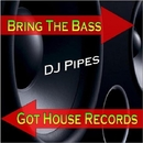 Bring The Bass/DJ-Pipes