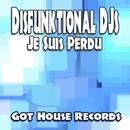 Je Suis Perdu/Disfunktional DJs