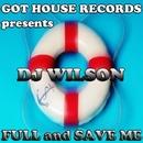 FULL And SAVE ME/Dj Wilson