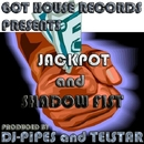 Jackpot And Shadow Fist/DJ-Pipes & Telstar
