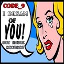 I Dream Of You/Code 9