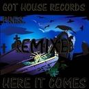 Here It Comes (Remixed)/Dj Rez & Lego Set Go & Lorj & Daji Screw & Pyramid Head & Tedd-Z Remix & Dark & Stormy & Blood Drugs Sex Money & Got House Records