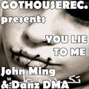 You Lie To Me/John Ming & Danz DMA