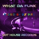 What Da Funk/DJ-Pipes