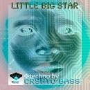 Little Big Star/Crypto Bass