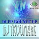 Deep Bounce EP/DJ Troomark