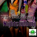 Nightclubbing/Ville Nikkanen