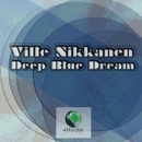 Deep Blue Dream/Ville Nikkanen