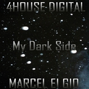 My Dark Side/Marcel Ei Gio