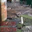 Dance Floor Destruction/DJ-Pipes