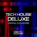 Tech House Deluxe (Essential Club Anthems)/Pole Pole & Saxomatto & Neuret & Drum Nation & D-Genesis & Shorty & David Sanchez & Drum Mode & Chris Chain & Queen Soweto & White Zombie & Olimpic Orange