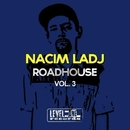 Roadhouse, Vol. 3/Nacim Ladj
