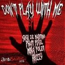 Don't Play With Me - Ep/Gigi de Martino & Phat Pixel & Mika Polet & KKZZV