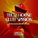 Tech House Club Session, Vol. 2 (20 Tech House Rhythms)/Black Nation & Pole Pole & Saxomatto & Drum Nation & Zulu Crew & David Sanchez & Babashao & Arena & Carl Twain & Drum Mode