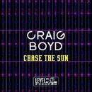 Chase The Sun/Craig Boyd