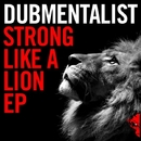 Strong Like A Lion EP/Dubmentalist & Wakes Music