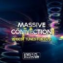 Massive Connection (20 Best Tunes For DJ's)/Joseph Mancino & Nacim Ladj & Max Sabatini & Alex B & Giulio Lnt & Mirko Worz & Alex Patane' & Stefano Panzera & Nikkolas Research & Tony Anatone & Cesar D Constanzzo & Leechy Alexej & Kevi Anavi