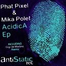 AcidicA Ep/Gigi de Martino & Phat Pixel & Mika Polet