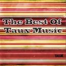 The Best Of Taux Music/Denis Underground & Technoise & MindLabz & Telenga Rostyslav & Roudi Le Gran & Calderin & N.F.T.P & Emtwo