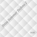 Ibiza Summer Techno 2/Dodgi & Mini V & Telenga Rostyslav & SystemDisco