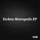 Techno Metropolis EP/Tony Anatone & Denis Underground & Mini V & Gui_J & MindLabz