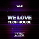 We Love Tech House, Vol. 3/Joseph Mancino & Simon Lunardi & Max Sabatini & Ilary Montanari & Mirko Worz & Alex Patane' & Joe Maker & Onay & Laurent Grant & Lypocodium & Tony Puccio & Dave Pedrini & Joe Maleda & Josh Ton & Abby J