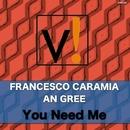 You Need Me/Francesco Caramia