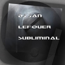 Subliminal/DJ-Pipes & DJ Jan Lefouer