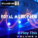 Royal Music Paris #Play This Vol. 4/Royal Music Paris & Big Room Academy & Big & Fat